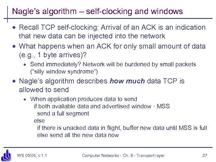Nagle's algorithm – self-clocking and windows · Recall TCP self-clocking: Arrival of an ACK