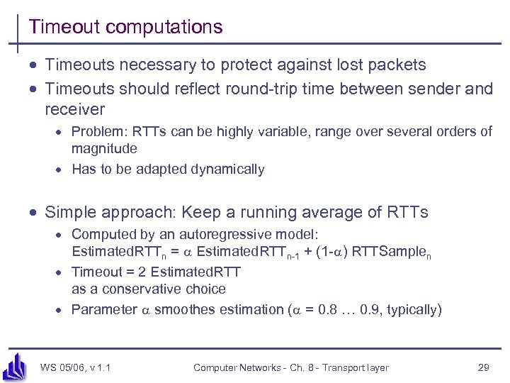 Timeout computations · Timeouts necessary to protect against lost packets · Timeouts should reflect