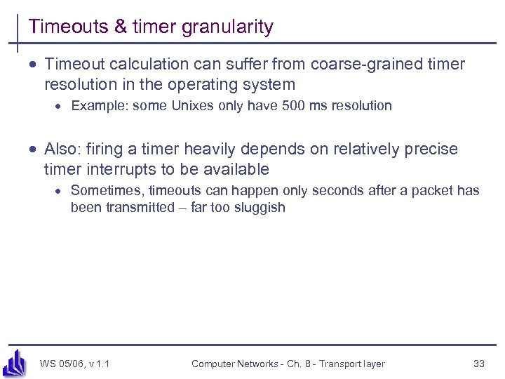Timeouts & timer granularity · Timeout calculation can suffer from coarse-grained timer resolution in