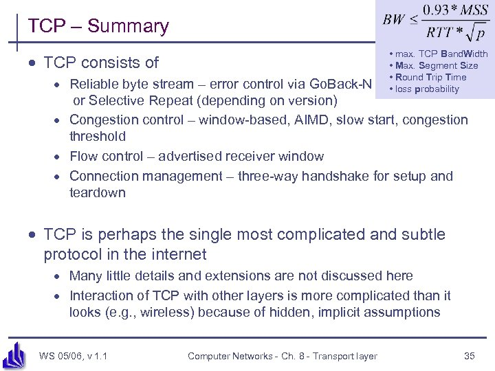 TCP – Summary • max. TCP Band. Width • Max. Segment Size • Round