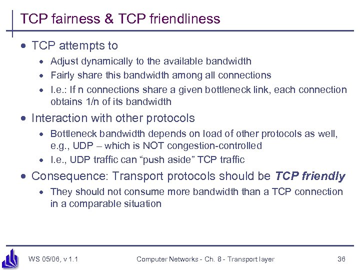 TCP fairness & TCP friendliness · TCP attempts to · Adjust dynamically to the