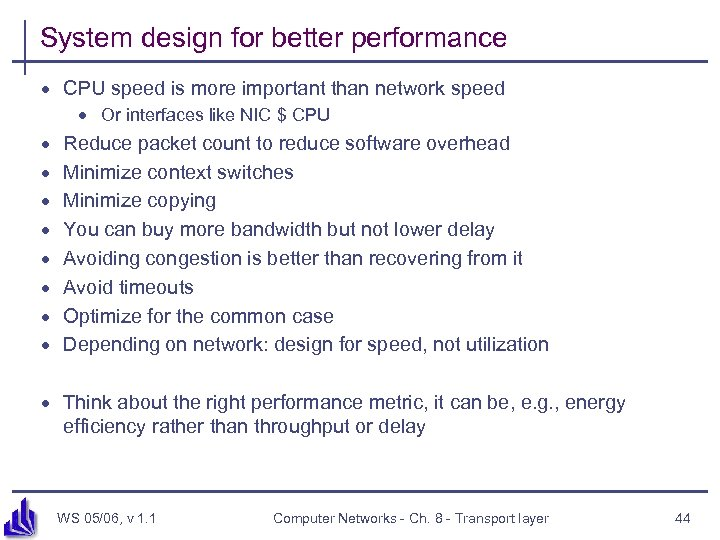 System design for better performance · CPU speed is more important than network speed