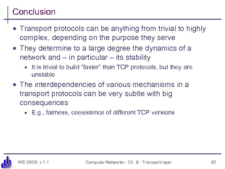 Conclusion · Transport protocols can be anything from trivial to highly complex, depending on