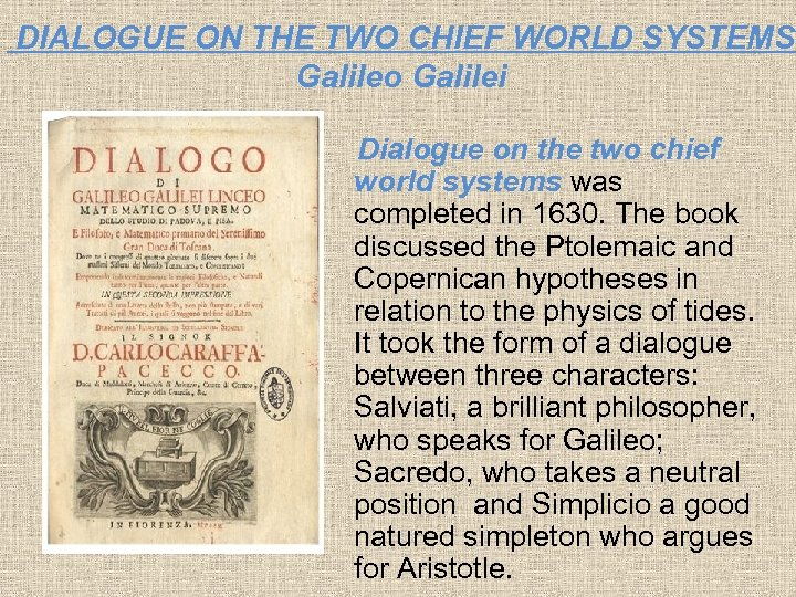 DIALOGUE ON THE TWO CHIEF WORLD SYSTEMS Galileo Galilei Dialogue on the two chief