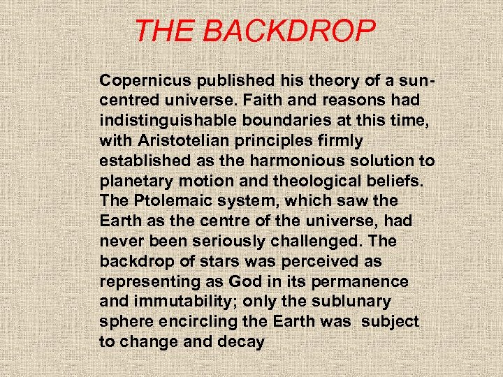 THE BACKDROP Copernicus published his theory of a suncentred universe. Faith and reasons had
