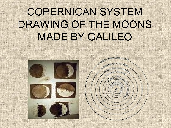 COPERNICAN SYSTEM DRAWING OF THE MOONS MADE BY GALILEO
