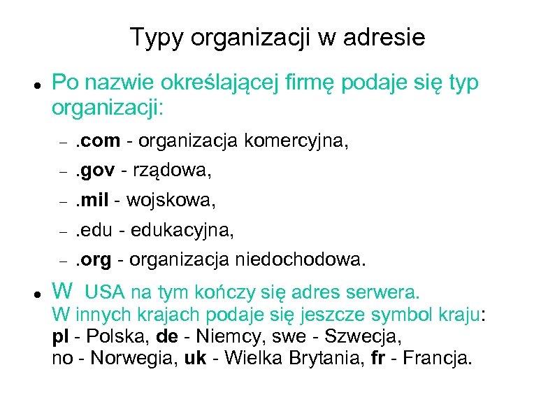 Typy organizacji w adresie Po nazwie określającej firmę podaje się typ organizacji: . gov