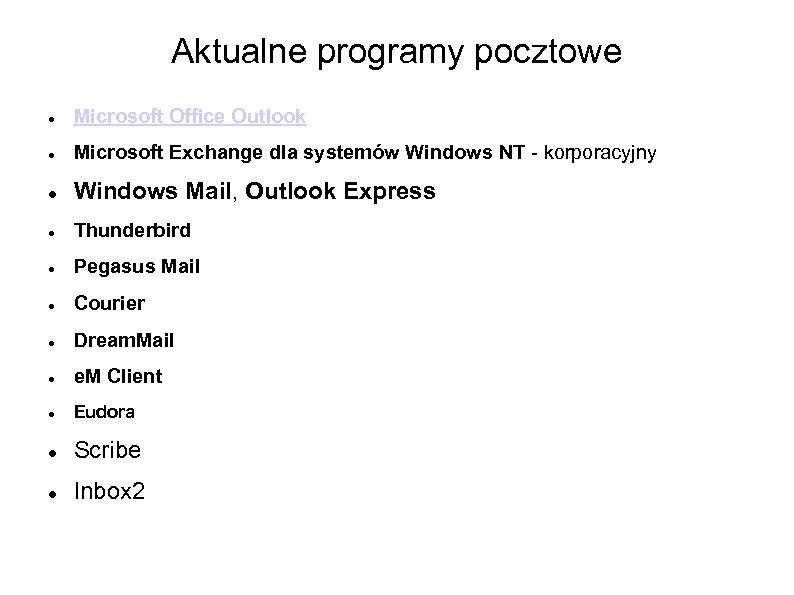 Aktualne programy pocztowe Microsoft Office Outlook Microsoft Exchange dla systemów Windows NT - korporacyjny