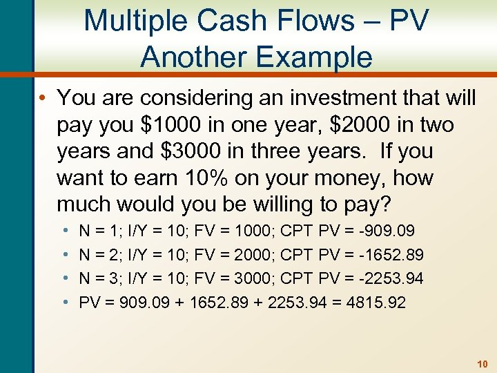 Multiple Cash Flows – PV Another Example • You are considering an investment that