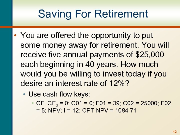Saving For Retirement • You are offered the opportunity to put some money away
