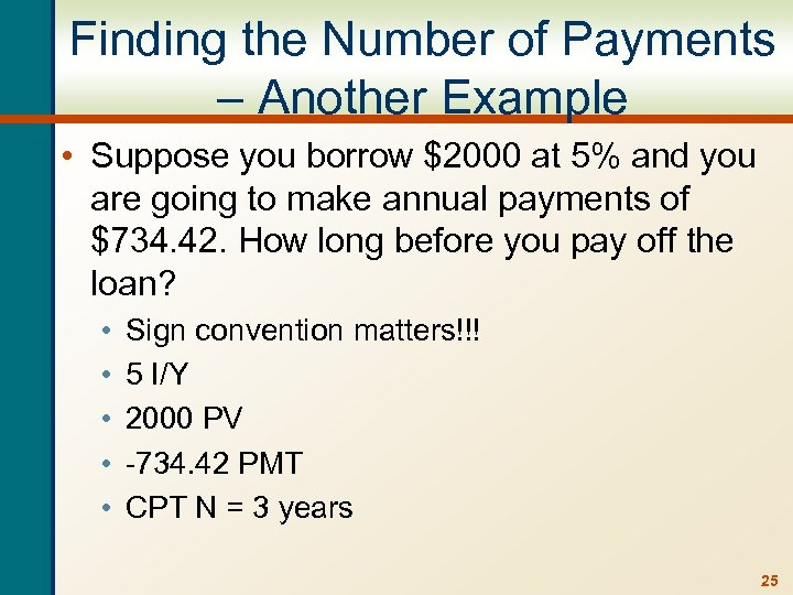 Finding the Number of Payments – Another Example • Suppose you borrow $2000 at