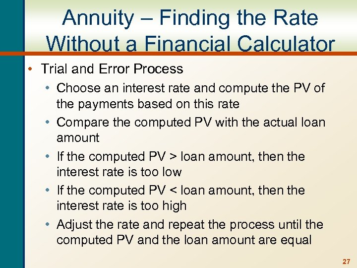 Annuity – Finding the Rate Without a Financial Calculator • Trial and Error Process