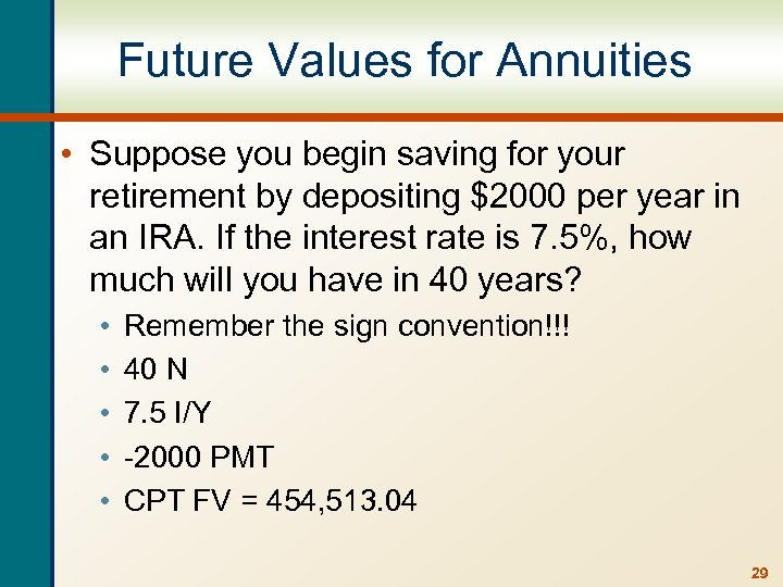 Future Values for Annuities • Suppose you begin saving for your retirement by depositing