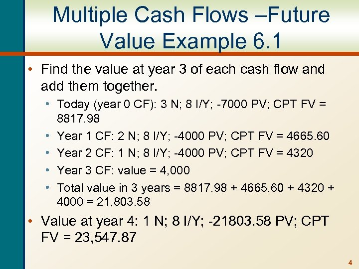 Multiple Cash Flows –Future Value Example 6. 1 • Find the value at year