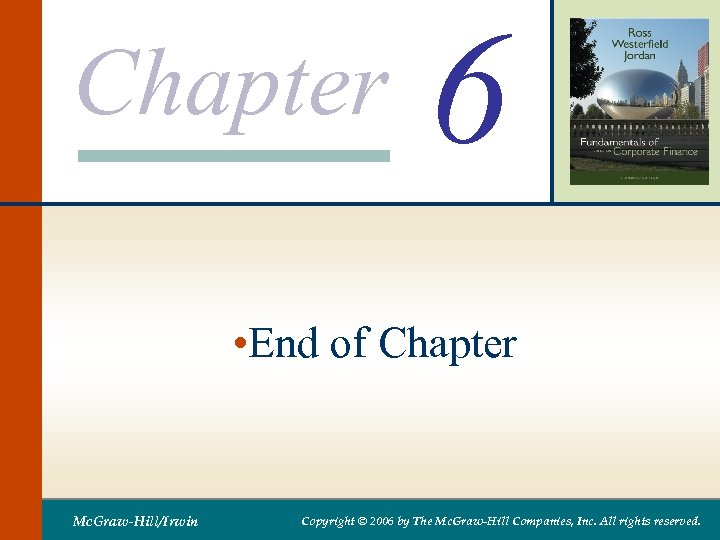 Chapter 6 • End of Chapter Mc. Graw-Hill/Irwin Copyright © 2006 by The Mc.