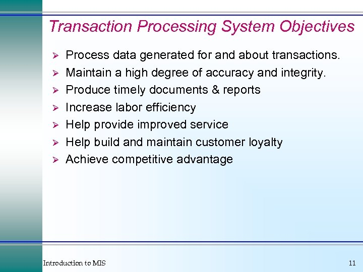 Transaction Processing System Objectives Ø Ø Ø Ø Process data generated for and about