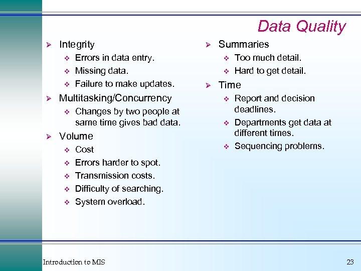 Data Quality Ø Integrity v v v Ø Multitasking/Concurrency v Ø Errors in data
