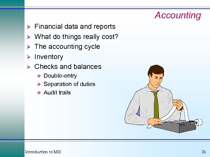 Accounting Ø Ø Ø Financial data and reports What do things really cost? The