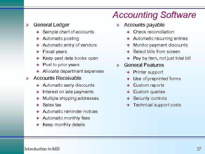 Accounting Software Ø General Ledger v v v v Ø Sample chart of accounts