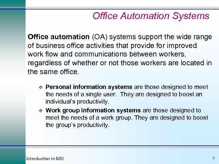 Office Automation Systems Office automation (OA) systems support the wide range of business office