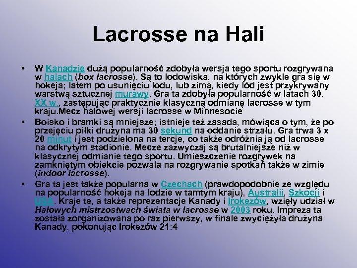Lacrosse na Hali • • • W Kanadzie dużą popularność zdobyła wersja tego sportu