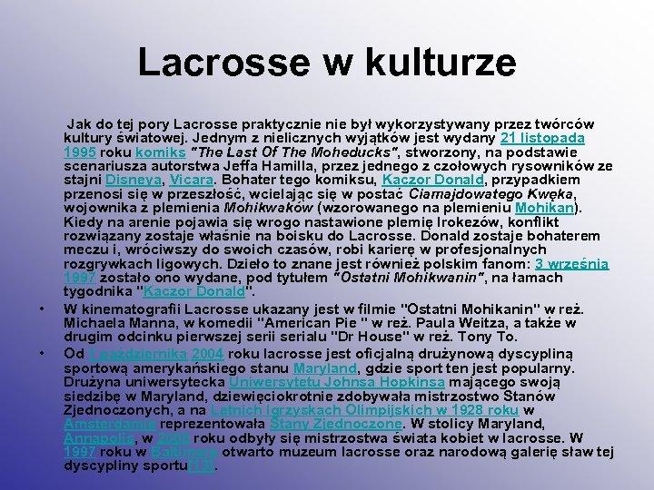 Lacrosse w kulturze • • Jak do tej pory Lacrosse praktycznie był wykorzystywany przez