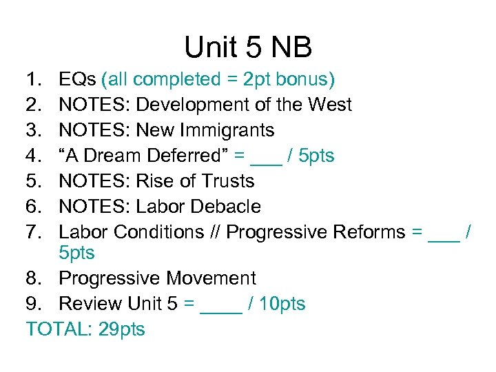Unit 5 NB 1. 2. 3. 4. 5. 6. 7. EQs (all completed =