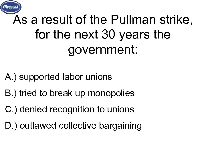As a result of the Pullman strike, for the next 30 years the government: