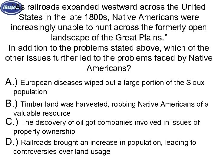 """""""As railroads expanded westward across the United States in the late 1800 s, Native"""