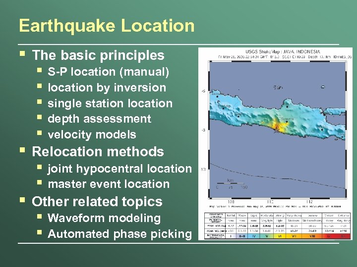 Earthquake Location § The basic principles § Relocation methods § Other related topics §
