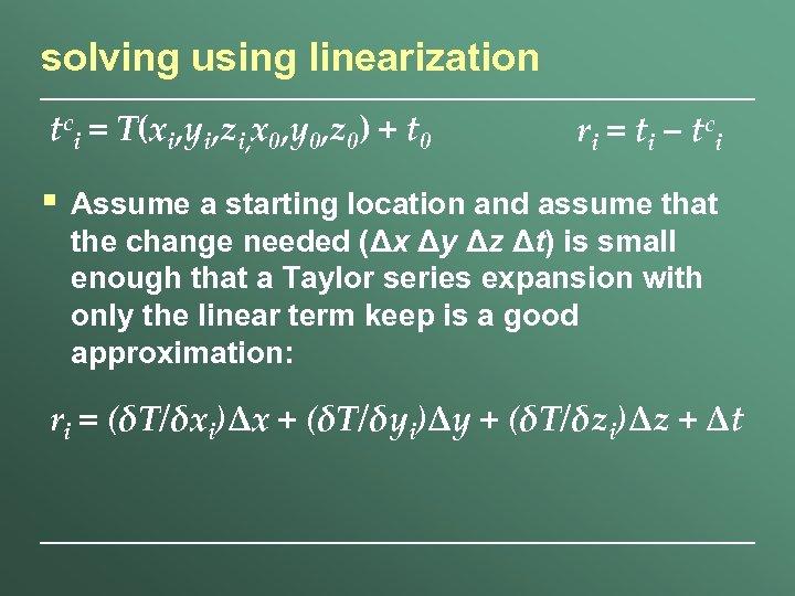 solving using linearization tci = T(xi, yi, zi, x 0, y 0, z 0)