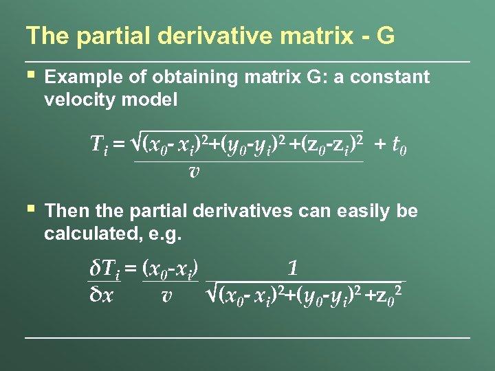 The partial derivative matrix - G § Example of obtaining matrix G: a constant