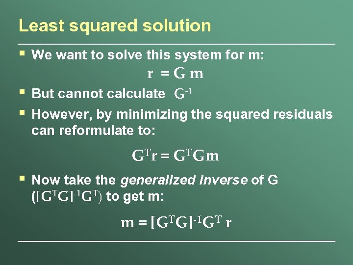 Least squared solution § We want to solve this system for m: § §