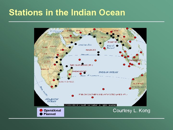 Stations in the Indian Ocean Operational Planned Courtesy L. Kong