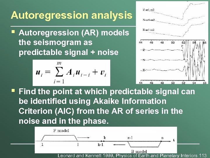 Autoregression analysis § Autoregression (AR) models the seismogram as predictable signal + noise §
