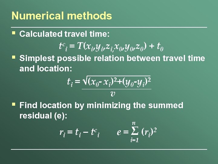 Numerical methods § Calculated travel time: § Simplest possible relation between travel time and