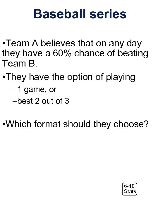 Baseball series • Team A believes that on any day they have a 60%