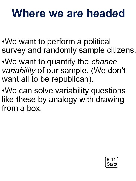 Where we are headed • We want to perform a political survey and randomly