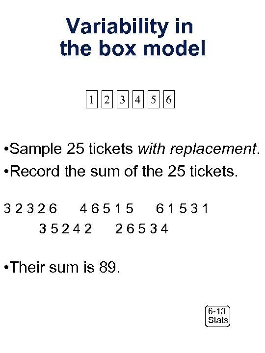 Variability in the box model 1 2 3 4 5 6 • Sample 25