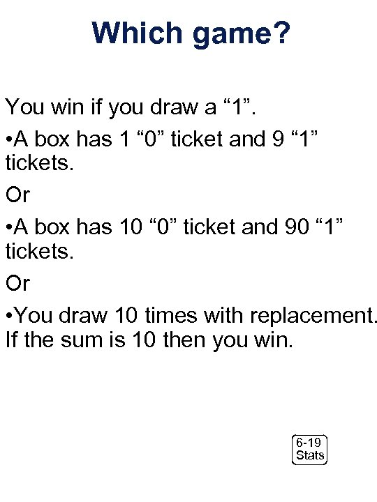 """Which game? You win if you draw a """" 1"""". • A box has"""