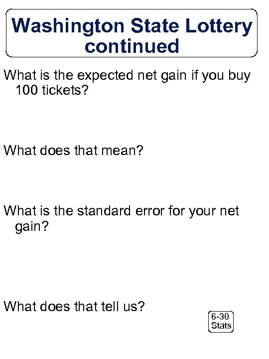 Washington State Lottery continued What is the expected net gain if you buy 100