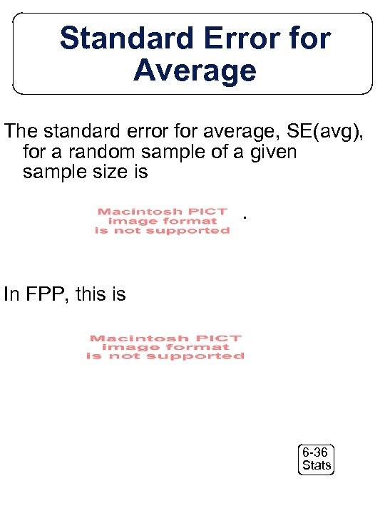 Standard Error for Average The standard error for average, SE(avg), for a random sample