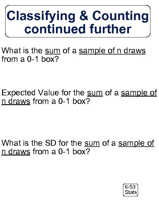 Classifying & Counting continued further What is the sum of a sample of n
