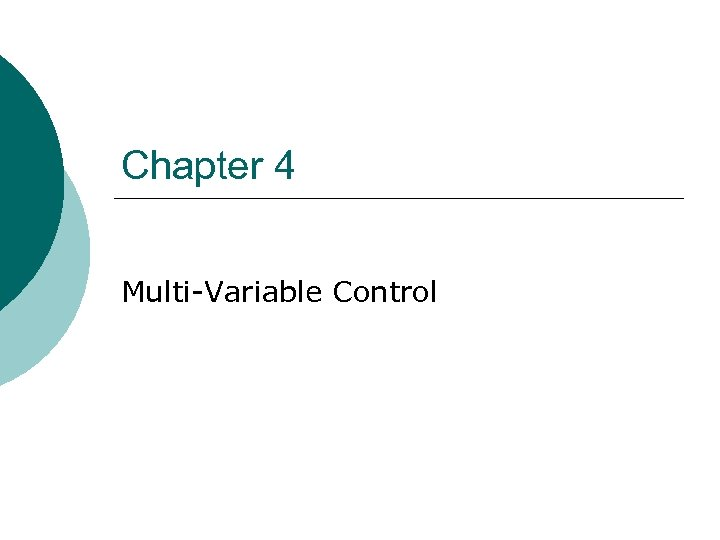 Chapter 4 Multi-Variable Control