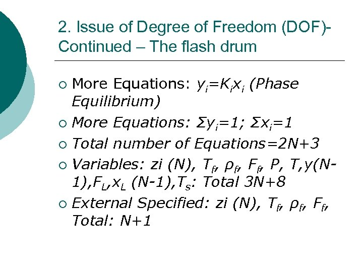 2. Issue of Degree of Freedom (DOF)Continued – The flash drum More Equations: yi=Kixi