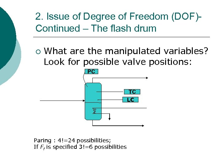 2. Issue of Degree of Freedom (DOF)Continued – The flash drum ¡ What are