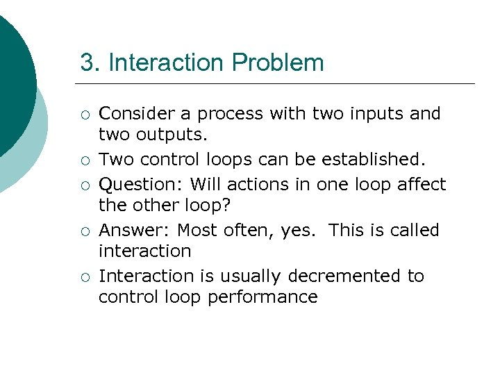 3. Interaction Problem ¡ ¡ ¡ Consider a process with two inputs and two
