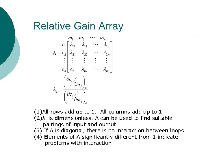 Relative Gain Array (1)All rows add up to 1. All columns add up to