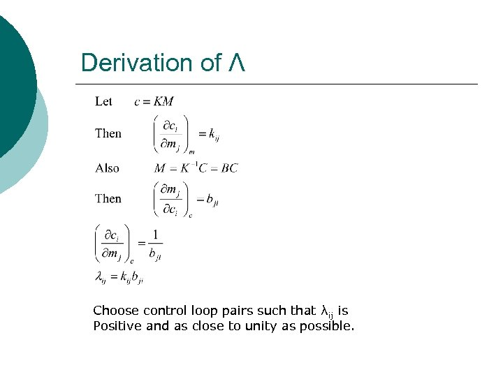 Derivation of Λ Choose control loop pairs such that λij is Positive and as