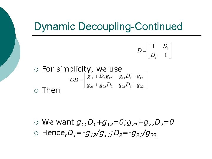 Dynamic Decoupling-Continued ¡ For simplicity, we use ¡ Then ¡ We want g 11